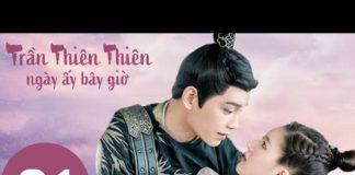 Xem Trần Thiên Thiên , Ngày Ấy Bây Giờ – Tập 01(Vietsub) | Top Phim Cổ Trang Xuyên Không | Triệu Lộ Tư