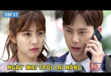 Xem Ngày Mai Trời Lại Nắng Tập 17 | Phim Tình Cảm Hàn Quốc Hay Nhất 2020 | Phim Hàn Quốc 2020