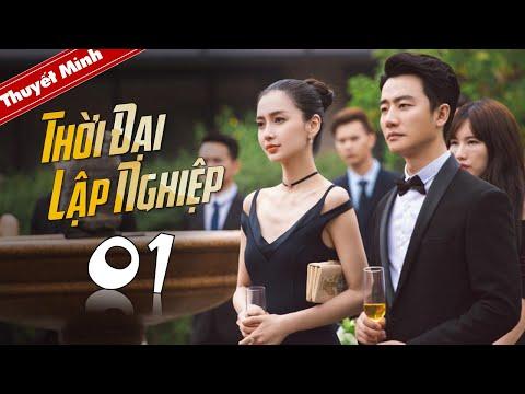 Xem Phim Bộ Trung Quốc Cực Hot 2020 | Thời Đại Lập Nghiệp – Tập 01 | Hoàng Hiên, Angelababy