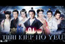 Xem Phim Cổ Trang Tiên Hiệp 2020 | TÌNH KIẾP HỒ YÊU – TẬP 1 | Lưu Khải Uy