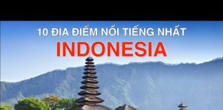 DU LỊCH INDONESIA đến 10 Địa Điểm Nổi Tiếng và Đẹp Nhất INDONESIA Top 10 Places to Visit.