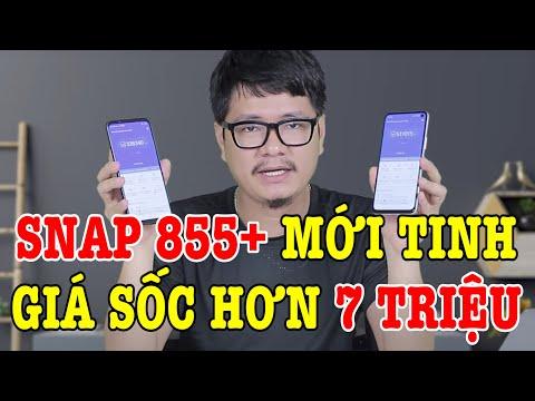 Xem ÔI ZỜI ! Điện thoại Snap 855 Plus MỚI TINH GIÁ SỐC hơn 7 TRIỆU