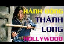 Xem Phim HÀNH ĐỘNG THÀNH LONG Hollywood – Phim Bom Tấn Chiếu Rạp Mới Nhất – Phim Bá Đạo Cực Hay