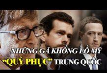 """""""Quỳ phục"""" ĐCS Trung Quốc, những gã khổng lồ công nghệ bán rẻ nước Mỹ"""