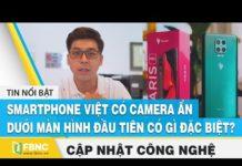 Tin tức công nghệ mới nhất |  Aris Pro – Smartphone Việt, màn hình vô khuyết đã được mở bán | FBNC
