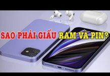 Xem Tư vấn điện thoại iPhone 12 sao phải giấu RAM và PIN?