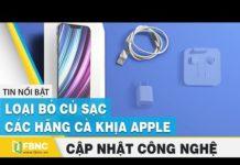 Tin tức công nghệ mới nhất | Loại bỏ củ sạc, các hãng cà khịa Apple | FBNC