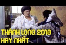 Xem Phim Hài Hành Động Võ Thuật THÀNH LONG 2018 | Hay Nhất