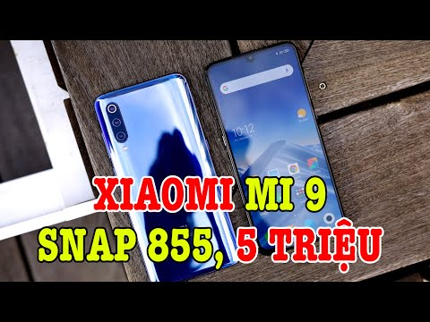 Xem Tư vấn điện thoại Xiaomi Mi 9 Snap 855 còn 5 TRIỆU có đáng mua không?