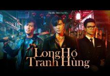 Xem LONG HỔ TRANH HÙNG | PHIM HÀNH ĐỘNG | Steven Nguyễn | Bùi Tấn Hảo | Đinh Công Hiếu | ANH EM PHIM