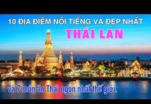 DU LỊCH THÁI LAN đến 10 Địa Điểm Nổi Tiếng và Đẹp Nhất Thái Lan. Top 10 Places to visit in Thailand.