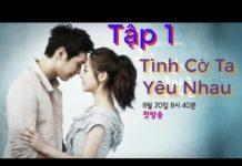 Xem Tình Cờ Ta Yêu Nhau Tập 1 HD   Phim Hàn Quốc Hay Nhất