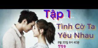 Xem Tình Cờ Ta Yêu Nhau Tập 1 HD | Phim Hàn Quốc Hay Nhất