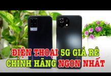 Xem Tư vấn điện thoại 5G chính hãng giá rẻ ngon nhất bây giờ