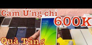 Xem Điện Thoại Chỉ 600k Cấu Hình Cao Chiến Game -Sale Phụ Kiện Kèm Quà Tặng Miễn Phí Oppo Samsung Iphone