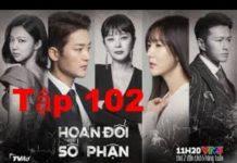 Xem Hoán Đổi Số Phận Tập 102 | Phim Tình Cảm Hàn Quốc Hay Nhất 2020 | Phim Hàn Quốc 2020