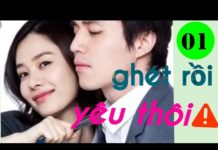 Xem Phim Hàn Quốc Ghét rồi yêu thôi! tập 1 _phim lồng tiếng, tình cảm lãng mạn, tâm lý