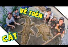 Xem Thử Thách Vẽ Trên Cát Vẽ Rùa Và Cá Sấu – Tuổi Thơ Dữ Dội ❤ KN CHENO Chị Hằng