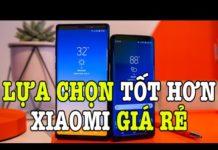 Xem Điện thoại này tốt hơn Xiaomi giá rẻ !
