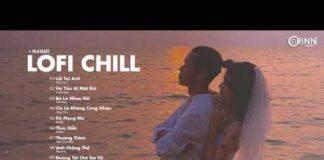 Xem Nhạc Lofi 2021 – Những Bản Lofi Mix Chill Nhẹ Nhàng Cực Hay – Nhạc Trẻ Lofi Gây Nghiện Hay Nhất