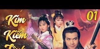 Xem KIM KIẾM LỆNH TẬP 1 | Phim Bộ Thuyết Minh Trung Quốc Hay Nhất 2021